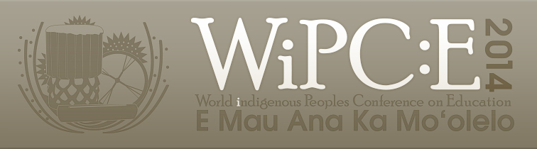 World Indigenous Peoples Conference on Education (WiPC:E) @ Kapiʻolani Community College | Honolulu | Hawaii | United States